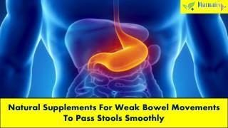 Natural Supplements For Weak Bowel Movements To Pass Stools