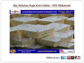 Buy Delicious Kaju Katri Online - MM Mithaiwala