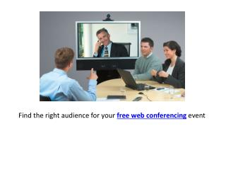Find the right audience for your free web conferencing event