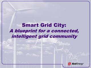 Smart Grid City: A blueprint for a connected, intelligent grid community