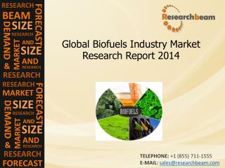 Biofuels Industry Size, Analysis, Production, 2014