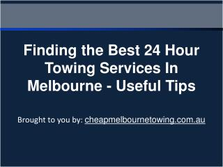 Finding the Best 24 Hour Towing Services In Melbourne - Usef