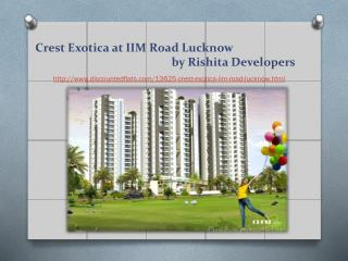 Apartments for Sale at Crest Exotica, IIM Road Lucknow