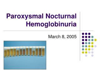 Paroxysmal Nocturnal Hemoglobinuria
