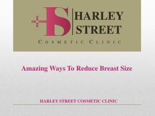 Amazing Ways To Reduce Breast Size