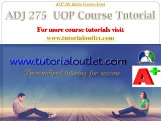 ADJ 275 UOP Course Tutorial / Tutorialoutlet
