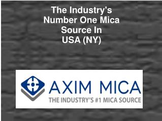 The Industry's Number 1 Mica Source in USA