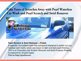Take Years of Scratches Away with Pearl Waterless
