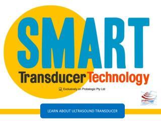 Smart transducer technology by Probelogic Pty Ltd