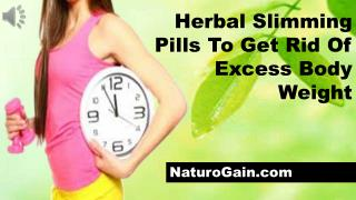 Herbal Slimming Pills To Get Rid Of Excess Body Weight
