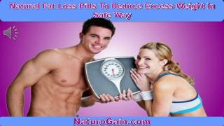 Natural Fat Loss Pills To Reduce Excess Weight In Safe Way