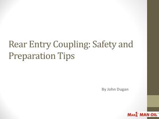 Rear Entry Coupling - Safety and Preparation Tips