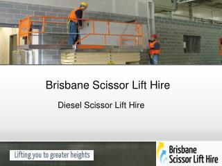 Brisbane Scissor Lift Hire - Diesel Scissor Lift Hire