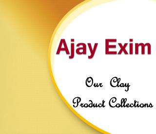 Ajay Exim - Clay Product Collections