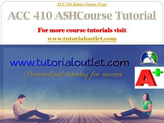 ACC 410 ASH Course Tutorial / Tutorialoutlet