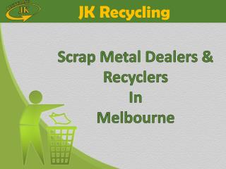 Scrap Metal Dealers & Recyclers In Melbourne