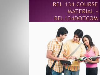 REL 134  Course Material - rel134dotcom