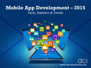 Mobile App Development 2015 – Facts, Statistics & Trends