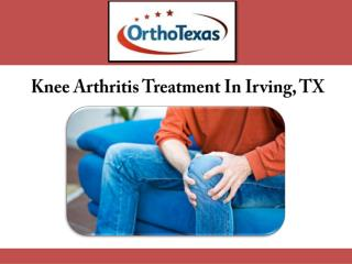 Knee Arthritis Treatment In Irving, TX