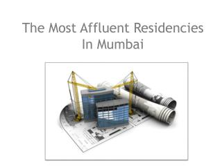The Most Affluent Residencies In Mumbai
