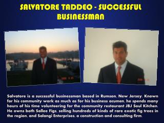 SALVATORE TADDEO - SUCCESSFUL BUSINESSMAN