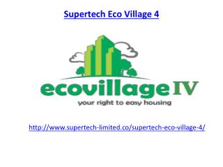 Supertech Eco Village 4 Noida Extension Apartments