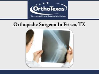 Orthopedic Surgeon In Frisco, TX