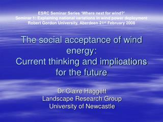 The social acceptance of wind energy:  Current thinking and implications for the future