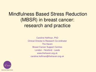 Mindfulness Based Stress Reduction MBSR in breast cancer:  research and practice