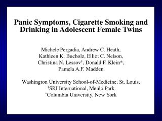 Panic Symptoms, Cigarette Smoking and  Drinking in Adolescent Female Twins