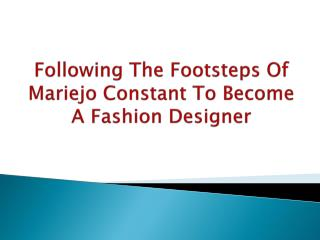 Mariejo Constant - Fashion World Icon