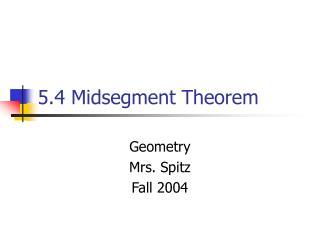 5.4 Midsegment Theorem