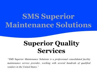Superior Maintenance Solutions - Superior Quality Services