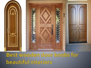 Best wooden door knobs for beautiful interiors
