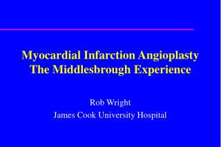 Myocardial Infarction Angioplasty The Middlesbrough Experience