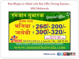 Bhajiya in Malad with Offer During Ramzan – MM Mithaiwala