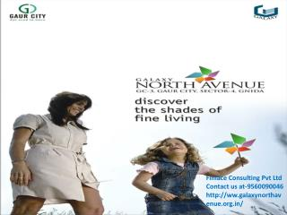 Galaxy North Avenue 1 and 2 Noida Extension Call@ 9560090046