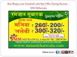 Best Bhajiya with Best Offer During Ramzan � MM Mithaiwala