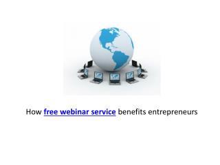 How free webinar service benefits entrepreneurs