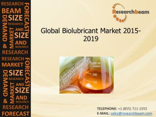 Biolubricant Market Size, Trends, Growth, Demand, 2015-2019