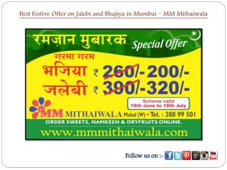 Festive Offer on Jalebi and Bhajiya in Mumbai �MM Mithaiwala