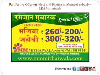 Best Festive Offer on Jalebi and Bhajiya in � MM Mithaiwala