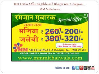 Best Ramadan Offer on Jalebi and Bhajiya – MM Mithaiwala