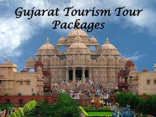 Top Seven Destinations in Gujarat which Attracts Tourists