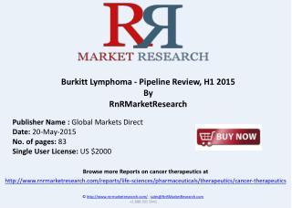 Burkitt Lymphoma - Pipeline Review, H1 2015