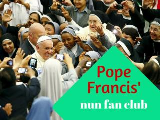 Pope Francis' Nun Fan Club