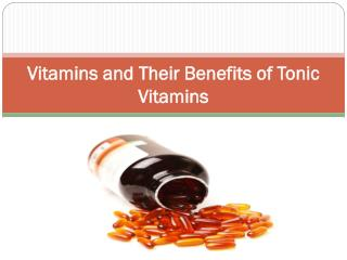 Vitamins and Their Benefits of Tonic Vitamins