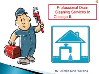 Professional Plumber For Drain Cleaning Services Chicago