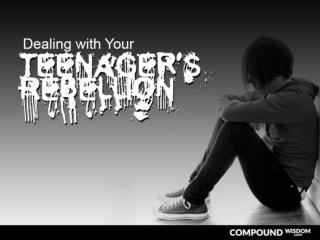 Dealing with Your Teenager's Rebellion