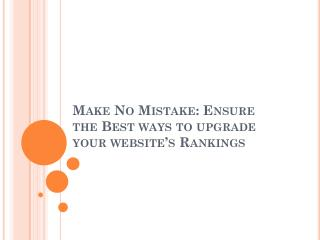 Ensure the Best ways to upgrade your website's Rankings